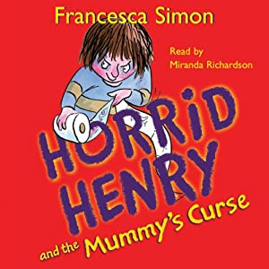 Horrid Henry and the Mummy's Curse Audiobook