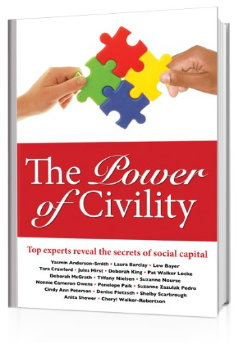 The Power of Civility: Top Experts Reveal the Secrets of Social Capital