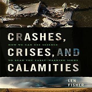 Crashes, Crises, and Calamities Audiobook