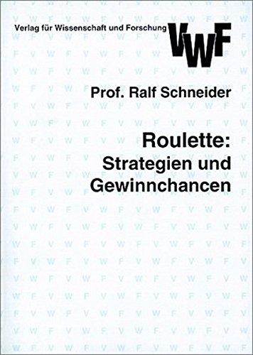 Roulette: Strategien und Gewinnchancen : Eine wahrscheinlichkeitstheoretische Analyse (Akademische Abhandlungen zur Mathematik)