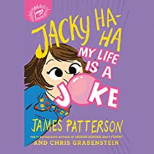 Jacky Ha-Ha: My Life Is a Joke Audiobook by James Patterson, Chris Grabenstein Narrated by Tara Sands