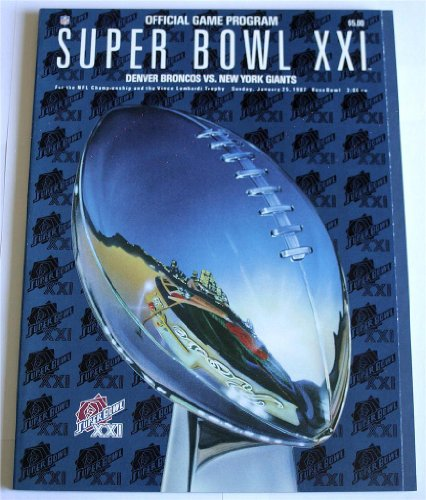 Super Bowl XXI Denver Broncos vs. New York Giants: Official Game Program (Super Bowl Xxi)