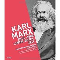 Karl Marx 1818-1883: Leben. Werk. Zeit.