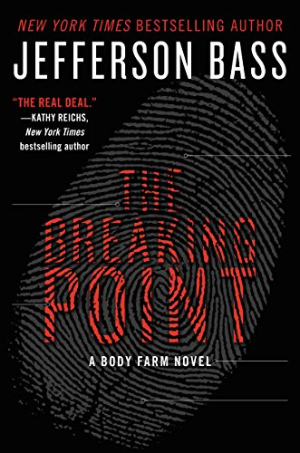 The Breaking Point: A Body Farm Novel (Heart On The Wrong Side Of The Body)