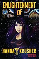 Enlightenment of Hanna Krusher (Volume 1)