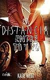 La distancia entre tú y yo (Spanish Edition)