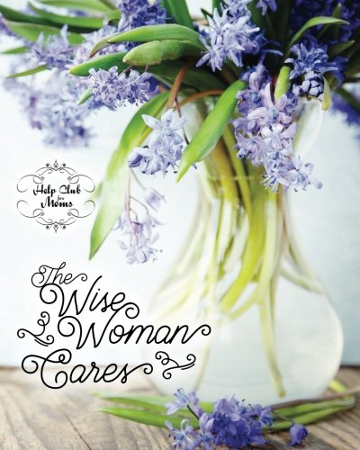 Help Club for Moms: The Wise Woman Cares