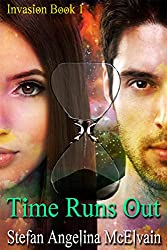 Time Runs Out (Invasion Trilogy Book 1)