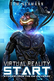Virtual Reality Start (Stories From The CM Universe Book 1) by [Germann, Tom]