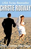 Then Comes Marriage by Christie Ridgway front cover