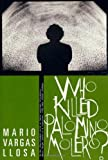 Who Killed Palomino Molero?, Mario Vargas Llosa, 0374525560