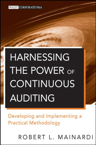 Harnessing the Power of Continuous Auditing: Developing and Implementing a Practical Methodology (Wiley Corporate F&A) Pdf