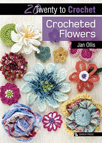 20 to Crochet: Crocheted Flowers (Twenty to Make)
