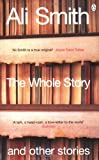 Front cover for the book The Whole Story and Other Stories by Ali Smith