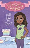 Kiki Takes the Cake (The Dessert Diaries)