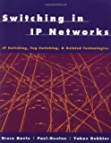 Switching in IP Networks: IP Switching, Tag