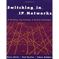 Switching in IP Networks: IP Switching, Tag Switching and Related Technologies