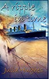 A Ripple in Time: A paranormal time travel romance (Celtic Cousins' Adventures Book 2)