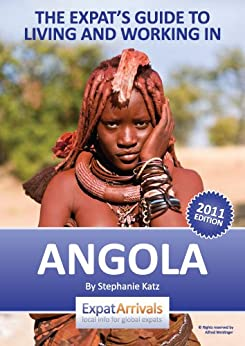 The Expat Guide to Living and Working in Angola by [ExpatArrivals]