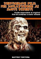 Venticinque film per sopravvivere ai morti viventi (Italian Edition)