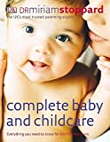 Complete Baby and Childcare: Everything You Need to Know for the First Five Years