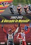 2002-2012 - A Decade in MotoGP
