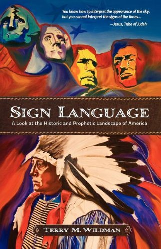 Read Online Sign Language: A Look at the Historic and Prophetic Landscape of America pdf