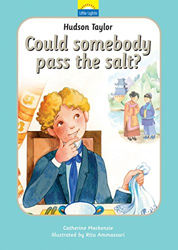 Hudson Taylor: Could somebody pass the salt? (Little Lights)