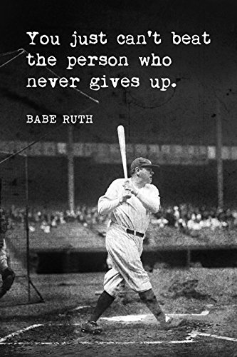 Babe Ruth Quotes Impressive Amazon Babe Ruth You Just Can't Beat The Person Who Never