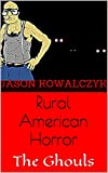 Rural American Horror: The Ghouls