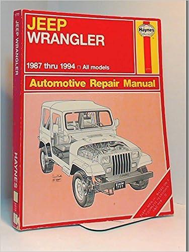 Jeep wrangler 1987 1994 automotive repair manual haynes jeep wrangler 1987 1994 automotive repair manual haynes automotive repair manuals mike stubblefield 9781563921209 amazon books publicscrutiny Choice Image