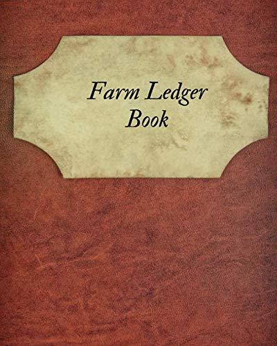 Farm Accounting - Farm Ledger Book: Farm Record Keeping Logbook| Farming Essentials| Farm Bookkeeping Note| Farmer Ledger Log| Livestock journal organizer