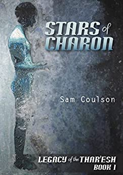 Amazon.com: Stars of Charon (Legacy of the Thar'esh Book 1