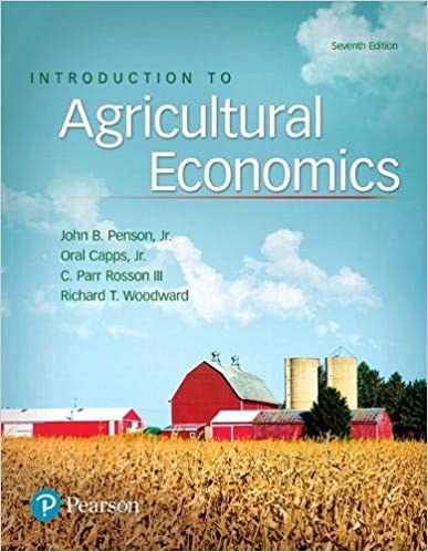 Introduction to Agricultural Economics By John Penson, Oral Capps Jr., C. Rosson and Richard Woodward