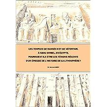 Les temples de Ramsès II et de Néfertari, à Abou Simbel, pourraient-ils être les témoins récents d'un épisode de l'histoire de la lithosphère? (French Edition)