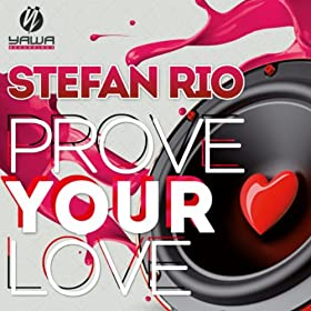 Stefan Rio-Prove Your Love