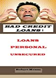 Bad Credit Loans: LOANS. PERSONAL. UNSECURED.