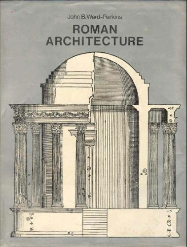 Read Online Roman Architecture (History of World Architecture) PDF