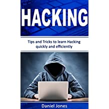 Hacking: Tips and Tricks to Learn Hacking quickly and efficiently(Penetration Testing, Basic Security, Wireless Hacking, Ethical Hacking, Programming Book-2)