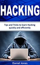 Hacking: Tips and Tricks to Learn Hacking quickly and efficiently(  Penetration Testing, Basic Security, Wireless Hacking, Ethical Hacking, Programming Book-2)