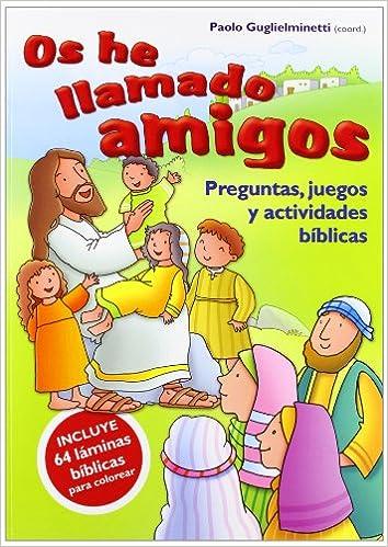 Os he llamado amigos: Preguntas, juegos y actividades bíblicas: 30 Abba: Amazon.es: Guglielminetti, Paolo, González Vinagre, Antonio: Libros