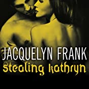 Stealing Kathryn: Gatherers Series #2 | Jacquelyn Frank