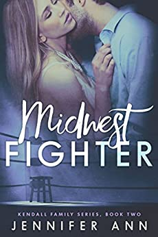 Midwest Fighter (Kendall Family Book 2) by [Ann, Jennifer]