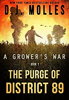 The Purge of District 89 (A Grower's War Book 1) by [Molles, D.J.]