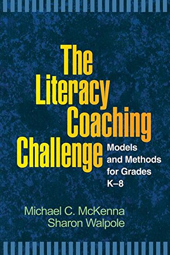 The Literacy Coaching Challenge: Models and Methods for Grades K-8 (Solving Problems in the Teaching of Literacy)