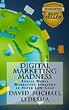 Digital Marketing Madness, David Ledesma, 1479309761