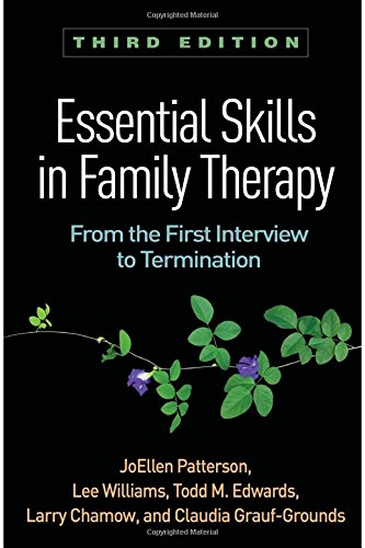 Essential Skills in Family Therapy, Third Edition: From the First Interview to Termination
