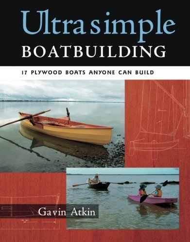 (Ultrasimple Boat Building: 17 Plywood Boats Anyone Can Build)