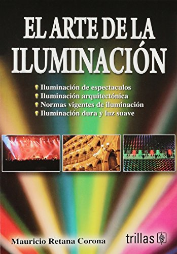 Descargar Libro El Arte De La Iluminacion/ The Art Of Illumination Mauricio Retana Corona