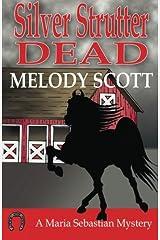Silver Strutter Dead (A Maria Sebastian Mystery) (Volume 3) by Melody Scott (2015-02-26) Paperback